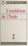 Michel Pochoy et Jean-Alphonse Bernard - L'Ambition de l'Inde.