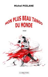 Michel Poilane - Mon plus beau tango du monde.