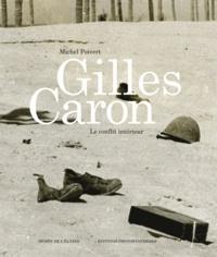 Michel Poivert - Gilles Caron - Le conflit intérieur.
