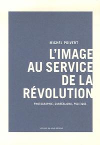 Rhonealpesinfo.fr L'image au service de la révolution - Photographie, surréalisme, politique Image