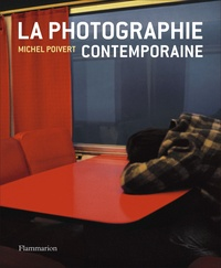 Michel Poivert - La photographie contemporaine.