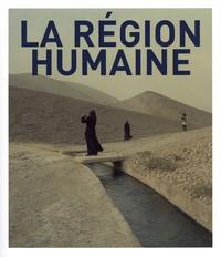 Michel Poivert et Gilles Verneret - La région humaine - Le ciel est bleu.