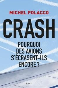 Michel Polacco - Crash - Pourquoi des avions s'écrasent-ils encore ?.
