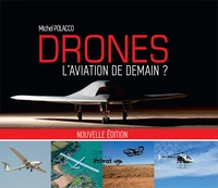 Michel Polacco - Drones - L'aviation de demain ?.