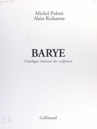 Michel Poletti et Alain Richarme - Barye - Catalogue raisonné des sculptures.