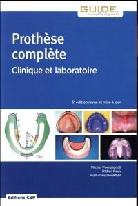 Michel Pompignoli et Didier Raux - Prothèse complète - Clinique et laboratoire.