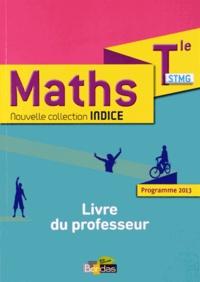 Michel Poncy et Denis Vieudrin - Mathématiques Tle STMG Indice - Livre du professeur.