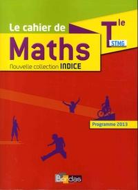Michel Poncy et Denis Vieudrin - Mathématiques Tle STMG Indice - Cahier de l'élève.