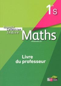 Michel Poncy et Yves Guichard - Maths 1e S - Livre du professeur, programme 2011.