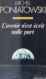 Michel Poniatowski - L'Avenir n'est écrit nulle part.