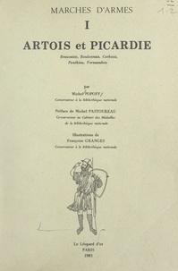 Michel Popoff et Françoise Granges - Marches d'armes (1). Artois et Picardie - Beauvaisis, Boulonnais, Corbiois, Ponthieu, Vermandois.
