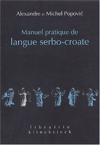 Michel Popovic et Alexandre Popovic - Manuel pratique de langue serbo-croate.