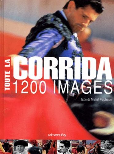 Michel Porcheron - Toute la corrida - 1200 images.