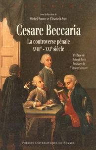 Michel Porret et Elisabeth Salvi - Cesare Beccaria - La controverse pénale (XVIIIe-XXIe siècle).