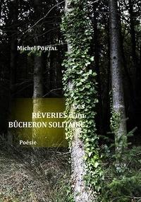 Michel Portal - Les Rêveries d'un bûcheron solitaire - Poésie.