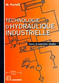 Michel Portelli - Technologie d'hydraulique industrielle - Cours et exercices résolus.