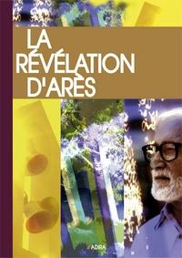 Michel Potay - La Révélation d'Arès - Nouvelle présentation et annotations par son témoin.