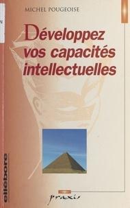 Michel Pougeoise - Développez vos capacités intellectuelles.