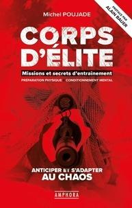 Michel Poujade - Corps d'élite, Missions et secrets d'entraînement - Préparation physique & conditionnement mental. Anticiper et s'adapter au chaos.