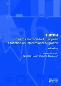 Michel Poulain et Nicolas Perrin - Thesim - Towards Harmonised European Statistics on International Migration.