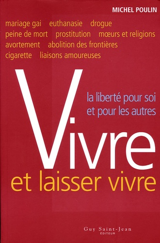 Michel Poulin - Vivre et laisser vivre - La liberté pour soi et pour les autres.