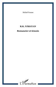 Michel Pousse - R.K. Narayan - Romancier et témoin.