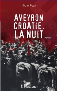 Michel Poux - Aveyron Croatie, la nuit.
