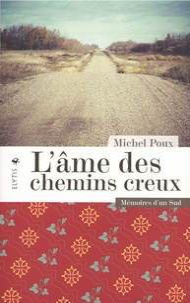 Michel Poux - L'âme des chemins creux - Mémoires d'un Sud.