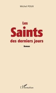 Michel Poux - Les saints des derniers jours.
