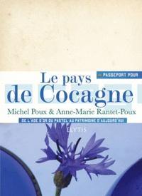 Michel Poux et Anne-Marie Rantet-Poux - Passeport pour le pays de Cocagne - De l'âge d'or du pastel au patrimoine d'aujourd'hui.