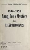 Michel Pradalier - 1946-1953, sang, feu et mystère dans l'Espalionnais.