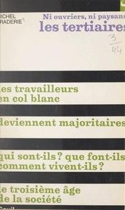 Michel Praderie et Robert Fossaert - Ni ouvriers, ni paysans, les Tertiaires.