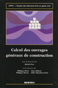 Michel Prat - Calcul des ouvrages généraux de construction.