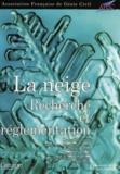 Michel Prat et Jocelyne Jacob - La neige : recherche et réglementation.