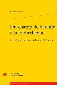 Histoiresdenlire.be Du champ de bataille à la bibliothèque - Le dialogue militaire italien au XVIe siècle Image