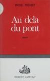 Michel Prévost - Au delà du pont.