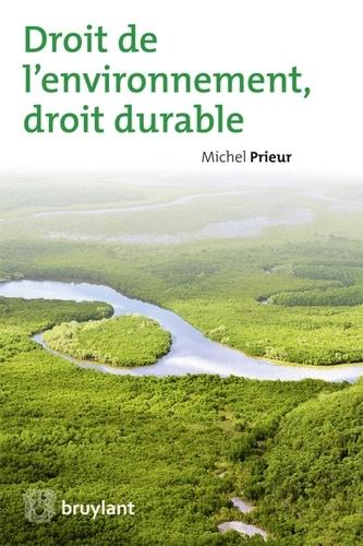 Michel Prieur - Droit de l'environnement, droit durable.
