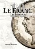 Michel Prieur et Stéphane Desrousseaux - Le Franc 10 - Les monnaies.