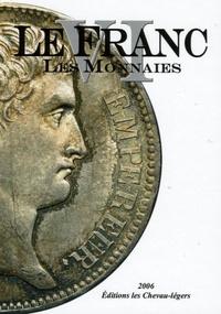Michel Prieur et Laurent Schmitt - Le Franc - Tome 6, Les monnaies.