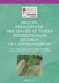 Michel Prieur et Stéphane Doumbé-Billé - Recueil francophone des traités et textes internationnaux en droit de l'environnement.