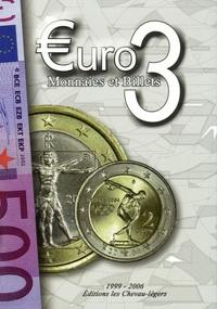 Michel Prieur et Olivier Fournier - €uro 3 - Monnaies et Billets 1999-2006.