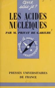 Michel Privat de Garilhe et Paul Angoulvent - Les acides nucléiques.