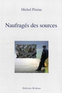 Michel Priziac - Naufragés des sources.