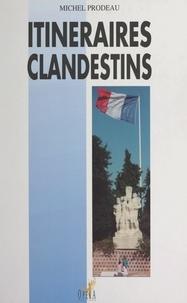 Michel Prodeau - Itinéraires clandestins.