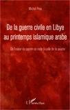 Michel Prou - De la guerre civile en Libye au printemps islamique arabe - Où l'odeur du jasmin se mêle à celle de la poudre.