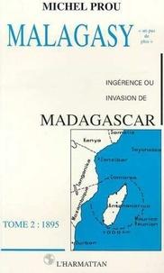 Michel Prou - Malagasy - Tome 2, Ingérence ou invasion de Madagascar.