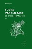 Michel Provost - Flore vasculaire de Basse-Normandie Tomes 1 et 2 - Reprint de l'édition de 1998, augmentée du Supplément de 2002.