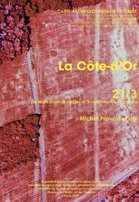 Michel Provost - La Côte-d'Or - De Nuits-Saint-Georges à Voulaines-les-Templiers 21/3.