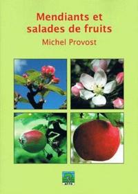 Michel Provost - Mendiants et salades de fruits.