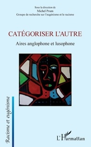 Michel Prum - Catégoriser l'autre - Aires anglophone et lusophone.